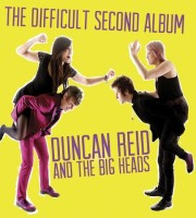 Duncan Reid and The Big Heads - Difficult Second Album